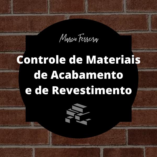 Controle de Materiais de Acabamento e de Revestimento